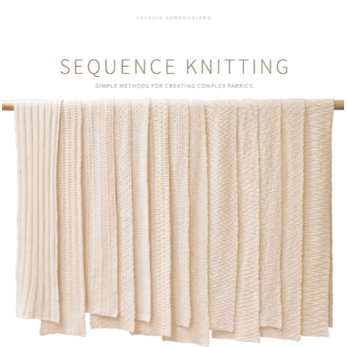 Sequence Knitting by Cecelia Campochiaro | Shortrounds Knitwear